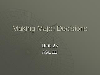 Making Major Decisions