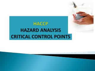 HACCP HAZARD ANALYSIS CRITICAL CONTROL POINTS