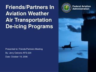 Friends/Partners In Aviation Weather Air Transportation De-icing Programs
