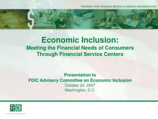Presentation to FDIC Advisory Committee on Economic Inclusion October 24, 2007 Washington, D.C.