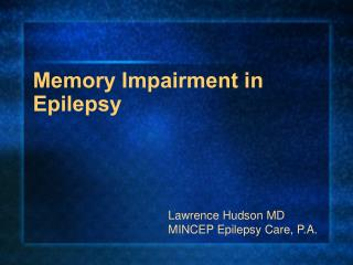 Memory Impairment in Epilepsy