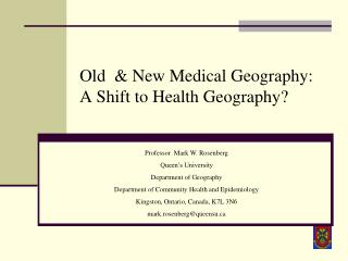 Old   New Medical Geography: A Shift to Health Geography