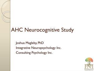 AHC Neurocognitive Study