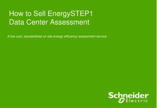 How to Sell EnergySTEP1 Data Center Assessment