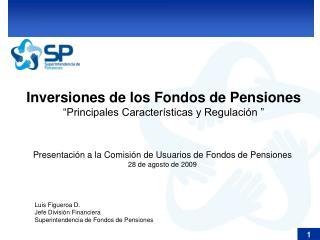 Inversiones de los Fondos de Pensiones �Principales Caracter�sticas y Regulaci�n �