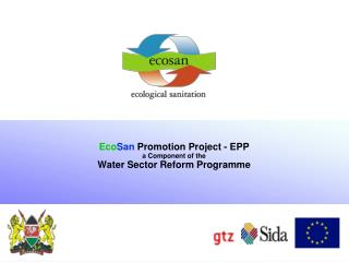 Eco San  Promotion Project - EPP  a Component of the Water Sector Reform Programme