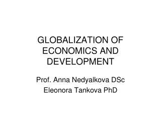 GLOBALIZATION OF ECONOMICS AND DEVELOPMENT