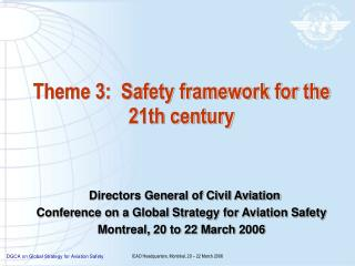 Theme 3:  Safety framework for the 21th century