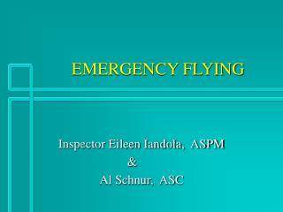 EMERGENCY FLYING