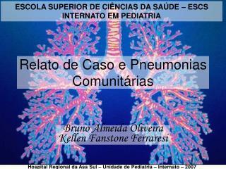 Relato de Caso e Pneumonias Comunit rias