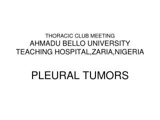 THORACIC CLUB MEETING AHMADU BELLO UNIVERSITY TEACHING HOSPITAL,ZARIA,NIGERIA