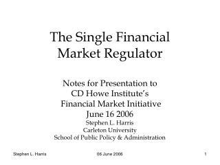The Single Financial  Market Regulator