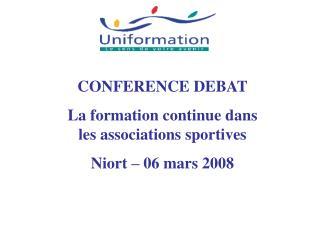 CONFERENCE DEBAT La formation continue dans les associations sportives  Niort – 06 mars 2008