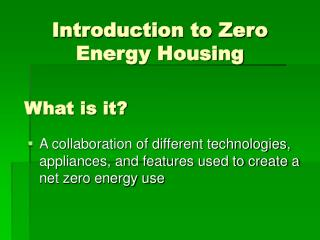Introduction to Zero Energy Housing