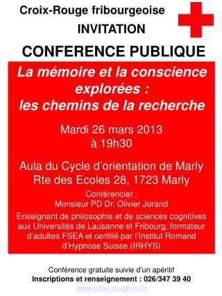 La mémoire et la conscience explorées :  les chemins de la recherche Mardi 26 mars 2013 à 19h30
