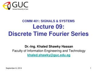 COMM 401: SIGNALS & SYSTEMS Lecture 09:  Discrete Time Fourier Series
