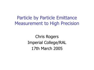 Particle by Particle Emittance Measurement to High Precision