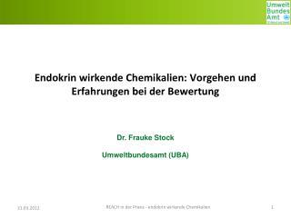 Endokrin wirkende Chemikalien: Vorgehen und Erfahrungen bei der Bewertung