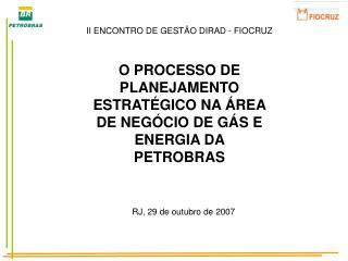 O PROCESSO DE PLANEJAMENTO ESTRAT GICO NA  REA DE NEG CIO DE G S E ENERGIA DA PETROBRAS