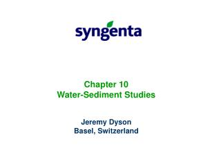 Chapter 10 Water-Sediment Studies Jeremy Dyson Basel, Switzerland