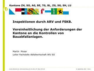 Inspektionen durch ARV und FSKB.