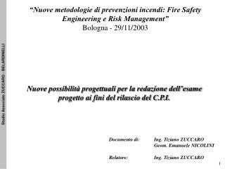 """""""Nuove metodologie di prevenzioni incendi: Fire Safety Engineering e Risk Management"""""""