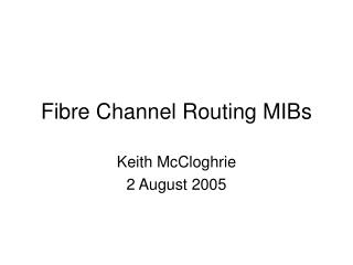 Fibre Channel Routing MIBs