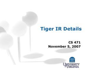 Tiger IR Details
