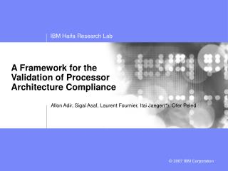 A Framework for the  Validation of Processor  Architecture Compliance