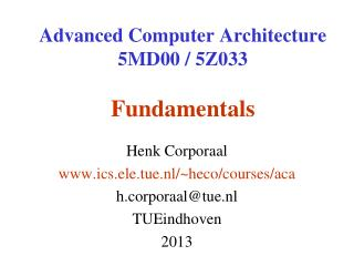 Advanced Computer Architecture 5MD00 / 5Z033 Fundamentals