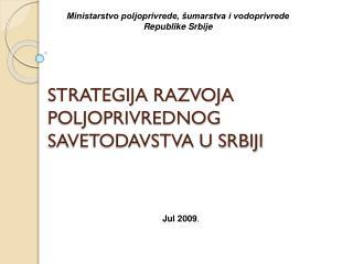 STRATEGIJA RAZVOJA POLJOPRIVREDNOG SAVETODAVSTVA U SRBIJI