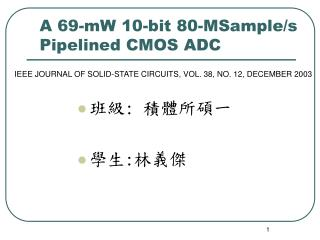 A 69-mW 10-bit 80-MSample/s  Pipelined CMOS ADC