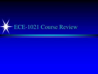 ECE-1021 Course Review