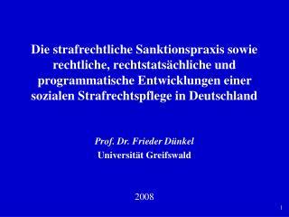 Prof. Dr. Frieder Dünkel Universität Greifswald 2008