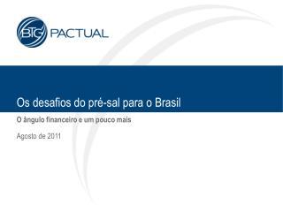 Os desafios do pré-sal para o Brasil