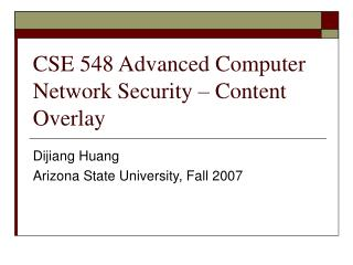 CSE 548 Advanced Computer Network Security � Content Overlay