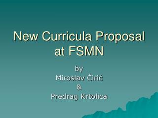 New Curricula Proposal at FSMN