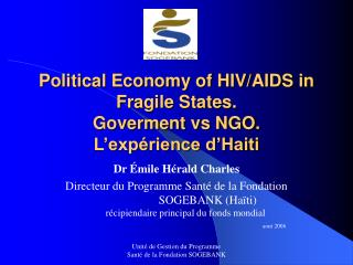 Political Economy of HIV/AIDS in Fragile States. Goverment vs NGO. L'expérience d'Haiti