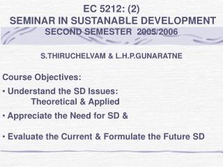 EC 5212: (2)  SEMINAR IN SUSTANABLE DEVELOPMENT SECOND SEMESTER  2005/2006