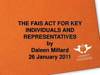 THE FAIS ACT FOR KEY INDIVIDUALS AND REPRESENTATIVES by Daleen  Millard 26 January 2011