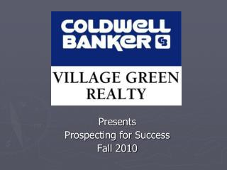 Presents Prospecting for Success Fall 2010