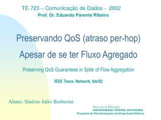 TE-723 – Comunicação de Dados -  2002 Prof. Dr. Eduardo Parente Ribeiro