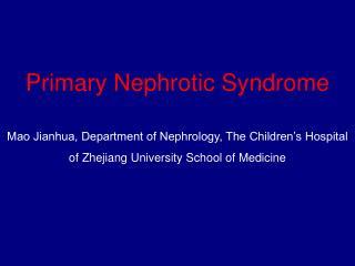 Primary Nephrotic Syndrome