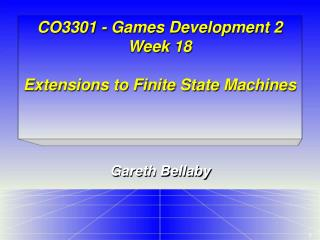 CO3301 - Games Development 2 Week 18 Extensions to Finite State Machines