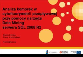 Marcin Szeliga Trener &  Konsultant marcin@wss.pl