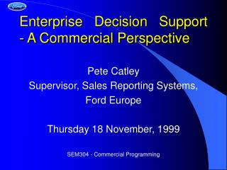 Enterprise Decision Support - A Commercial Perspective