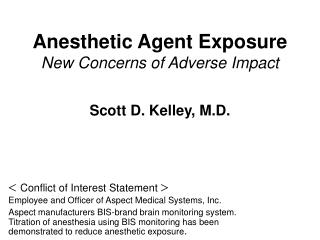Anesthetic Agent Exposure  New Concerns of Adverse Impact