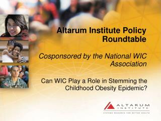 Altarum Institute Policy Roundtable Cosponsored by the National WIC Association