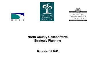 North County Collaborative Strategic Planning November 15, 2005