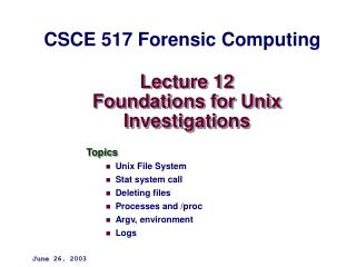Lecture 12 Foundations for Unix Investigations